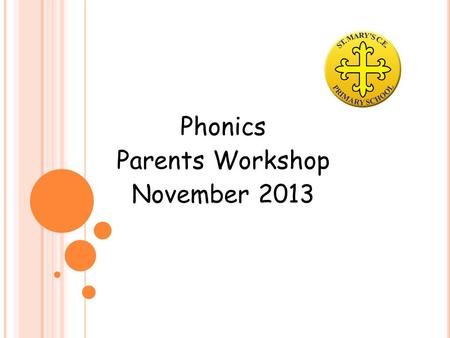 Phonics Parents Workshop November 2013