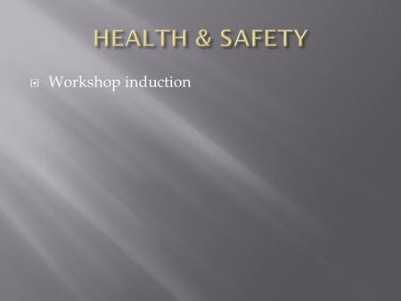  Workshop induction. Hazards Magazine,