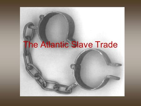 The Atlantic Slave Trade. Demand for Labor Sugar and tobacco farms required a large supply of workers. Europeans planned to use Native Americans as cheap.