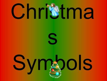 Christma s Symbols. On 25 December Great Britain and many other countries celebrate X-mas. Christmas Symbols are the most important part of Christmas.