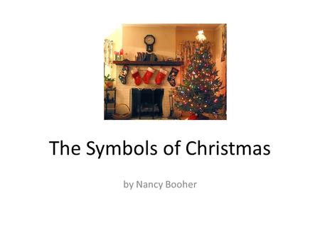 "The Symbols of Christmas by Nancy Booher. Luke 2:11 ""Today in the town of David a Savior has been born to you. He is Christ the Lord."""