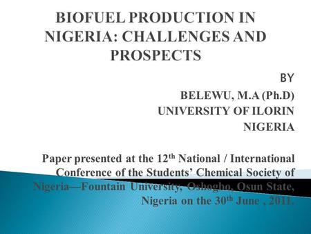 BY BELEWU, M.A (Ph.D) UNIVERSITY OF ILORIN NIGERIA Paper presented at the 12 th National / International Conference of the Students' Chemical Society.