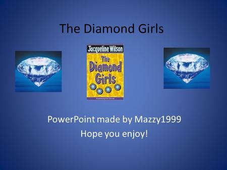 The Diamond Girls PowerPoint made by Mazzy1999 Hope you enjoy!