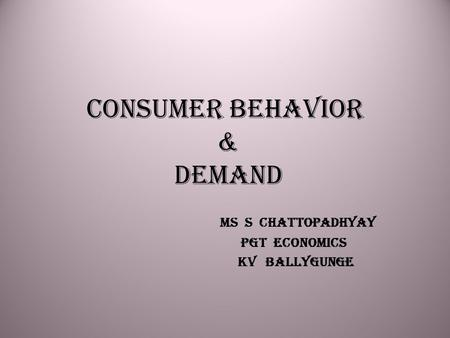 Consumer Behavior & DEMAND