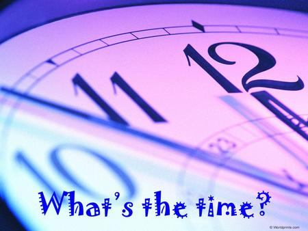 What's the time?.