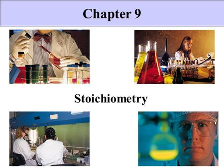Chapter 9 Stoichiometry.