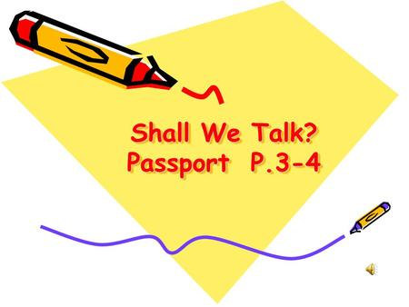 Shall We Talk? Passport P.3-4 We ' re thankful !