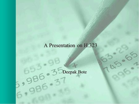 A Presentation on H.323 Deepak Bote. Email, IM, blog…