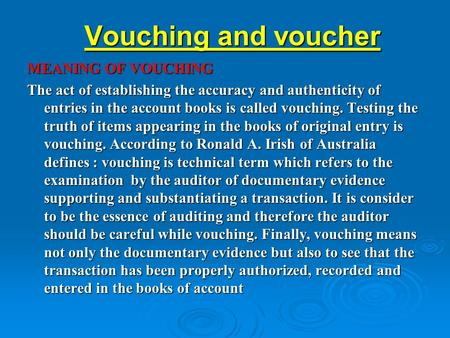 Vouching and voucher MEANING OF VOUCHING