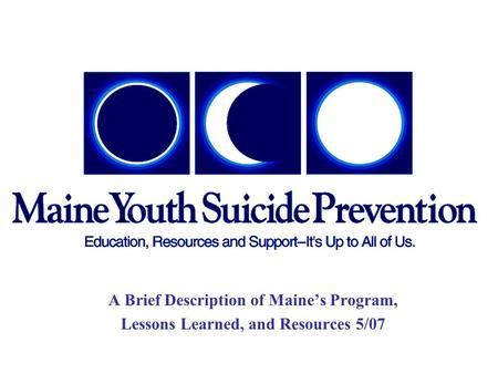 A Brief Description of Maine's Program, Lessons Learned, and Resources 5/07.