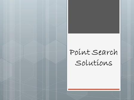 "Point Search Solutions. Introduction It's common to hear from sales cultures today "" just get us in front of the right person, and we can do the rest.."