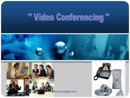 Www.bzupages.com. What is Video Conferencing? Allow two or more locations to interact via two-way video and audio transmissions simultaneously. People.