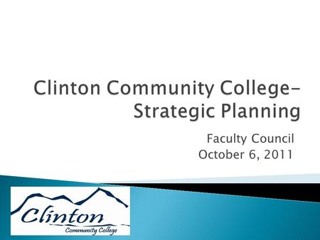 Faculty Council October 6, 2011. Sub-Goal 1.A. Increase enrollment of Clinton County adult learners (25 years and older).  1.A.1. Increase enrollment.