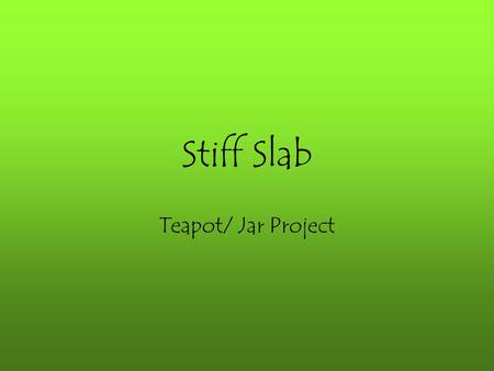 Stiff Slab Teapot/ Jar Project.