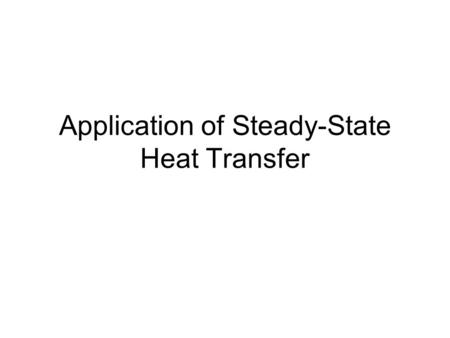 Application of Steady-State Heat Transfer