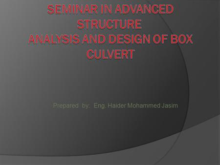 SEMINAR IN ADVANCED STRUCTURE analysis and design of box culvert