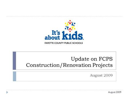 Update on FCPS Construction/Renovation Projects August 2009.