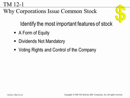 McGraw-Hill/Irwin Copyright © 2008 The McGraw-Hill Companies, Inc. All rights reserved. Identify the most important features of stock  A Form of Equity.