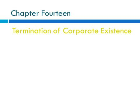 Chapter Fourteen Termination of Corporate Existence.