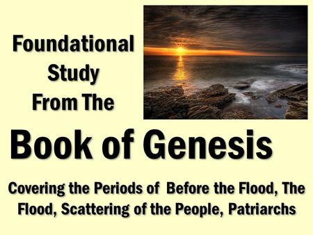 "a study of the flood of genesis The book of genesis is the first book of the bible, and opens with one of the most famous first sentences of any literary work: ""in the beginning, god created the heavens and the earth"" it's where we find the famous stories of adam and eve, cain and abel, noah and the ark, abraham and isaac."