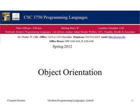 Object Orientation Chapter SixteenModern Programming Languages, 2nd ed.1 Spring 2012.