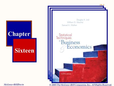 16- 1 Chapter Sixteen McGraw-Hill/Irwin © 2005 The McGraw-Hill Companies, Inc., All Rights Reserved.