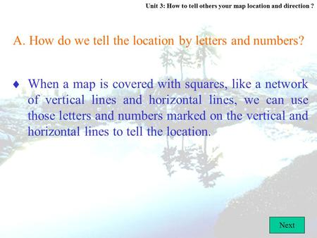 A. How do we tell the location by letters and numbers?