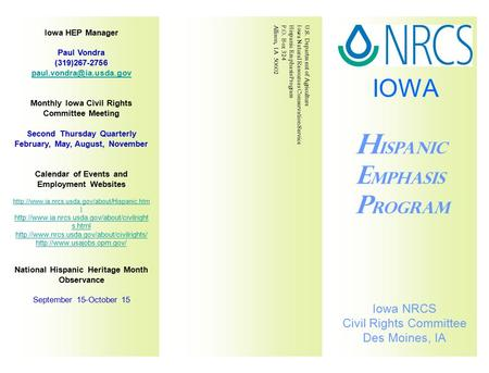 IOWA H ispanic E mphasis P rogram Iowa NRCS Civil Rights Committee Des Moines, IA Iowa HEP Manager Paul Vondra (319)267-2756 Monthly.