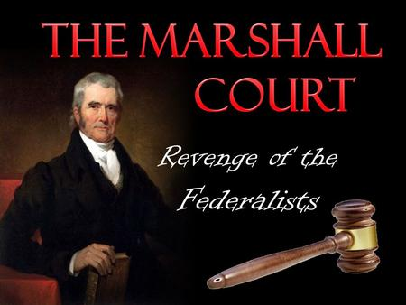 Revenge of the Federalists Summarize the expansion of the power of the national government as a result of Supreme Court decisions under Chief Justice.