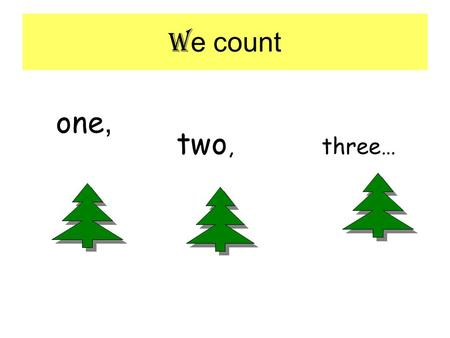 We count one, two, three….
