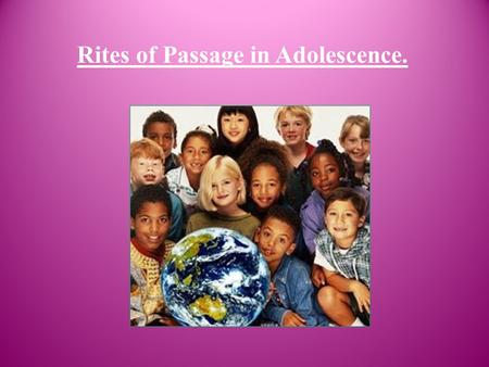 Rites of Passage in Adolescence.. Erikson and Marcia were England born natives sciencetists who developed the stages of Psychosocial Development for this.
