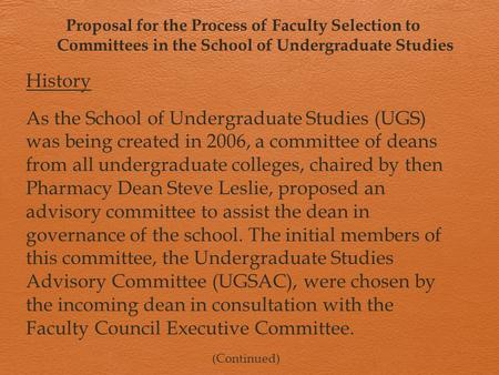 Proposal for the Process of Faculty Selection to Committees in the School of Undergraduate Studies History As the School of Undergraduate Studies (UGS)