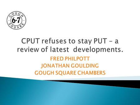 FRED PHILPOTT JONATHAN GOULDING GOUGH SQUARE CHAMBERS.