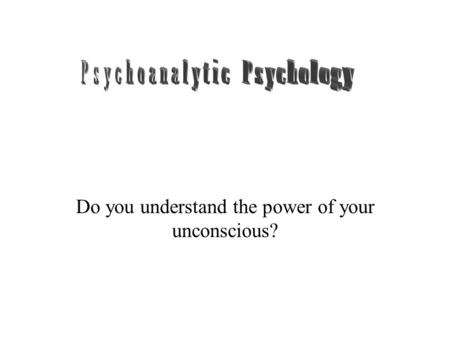 Do you understand the power of your unconscious?.