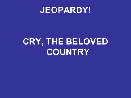JEOPARDY! CRY, THE BELOVED COUNTRY. BOOK II DOUBLE JEOPARDY!