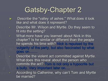 Gatsby-Chapter 2 Describe the valley of ashes. What does it look like and what does it represent? Describe Mr. Wilson and Myrtle. Do they seem to fit.