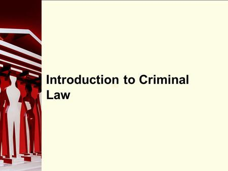 90 Introduction to Criminal Law. 90 Dimensions of a Crime The main source of criminal law in Canada is the Criminal Code. It describes which acts are.