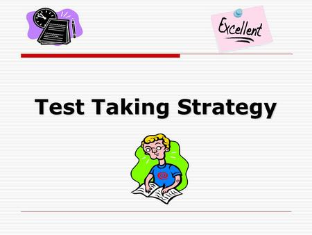 Test Taking Strategy. Test Taking Strategy + Effort = Success.