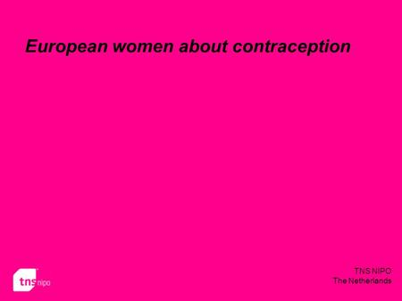 TNS NIPO The Netherlands European women about contraception.