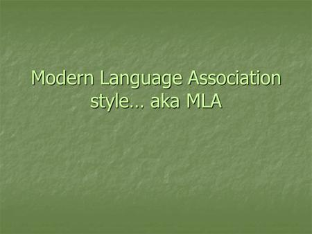 Modern Language Association style… aka MLA. According to OWL at PURDUE… MLA (Modern Language Association) style is most commonly used to write papers.
