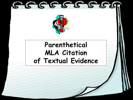 Parenthetical MLA Citation of Textual Evidence.