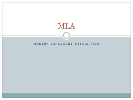 MODERN LANGUAGES ASSOCIATION MLA. MLA: What is it?  MLA is the formatting style we use here at AIS  It helps to keep documents regulated  This ensures.
