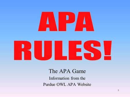 The APA Game Information from the Purdue OWL APA Website 7.