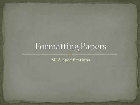 MLA Specifications. Title and Identification MLA does NOT require a title page. On the first page, place your name, instructor, course/section #, and.