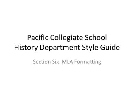 Pacific Collegiate School History Department Style Guide