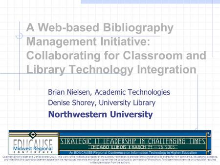 A Web-based Bibliography Management Initiative: Collaborating for Classroom and Library Technology Integration Brian Nielsen, Academic Technologies Denise.