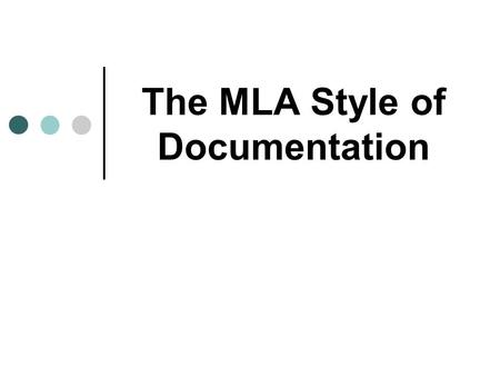 The MLA Style of Documentation. Plagiarism (Don't Steal Other People's Ideas )