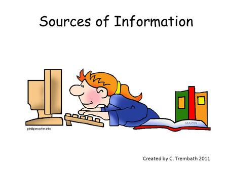 Sources of Information Created by C. Trembath 2011.