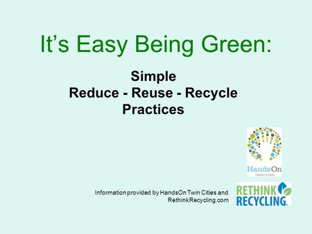 Simple Reduce - Reuse - Recycle Practices
