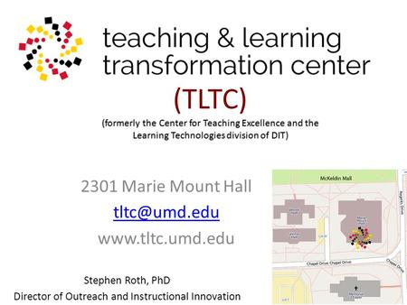 (formerly the Center for Teaching Excellence and the Learning Technologies division of DIT) (TLTC) (formerly the Center for Teaching Excellence and the.